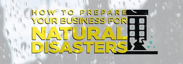 How to Prepare Your Business for Natural Disasters