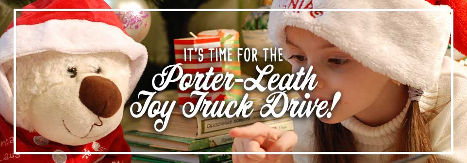 It's Time For The Porter-Leath Toy Truck Drive!