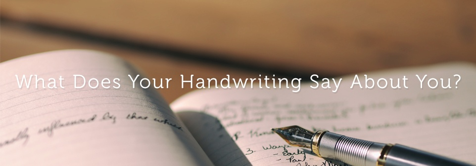 What Does Your Handwriting Say About You?