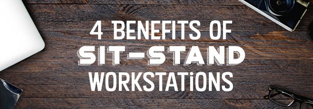 4 Benefits of Sit-Stand Workstations